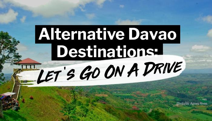 Alternative Davao Destinations, Part 2: Let's Go On A Drive