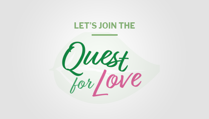 Let's Join The Quest For Love!