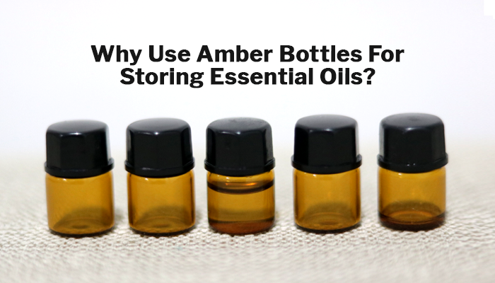 Why Use Amber Bottles For Storing Essential Oils?