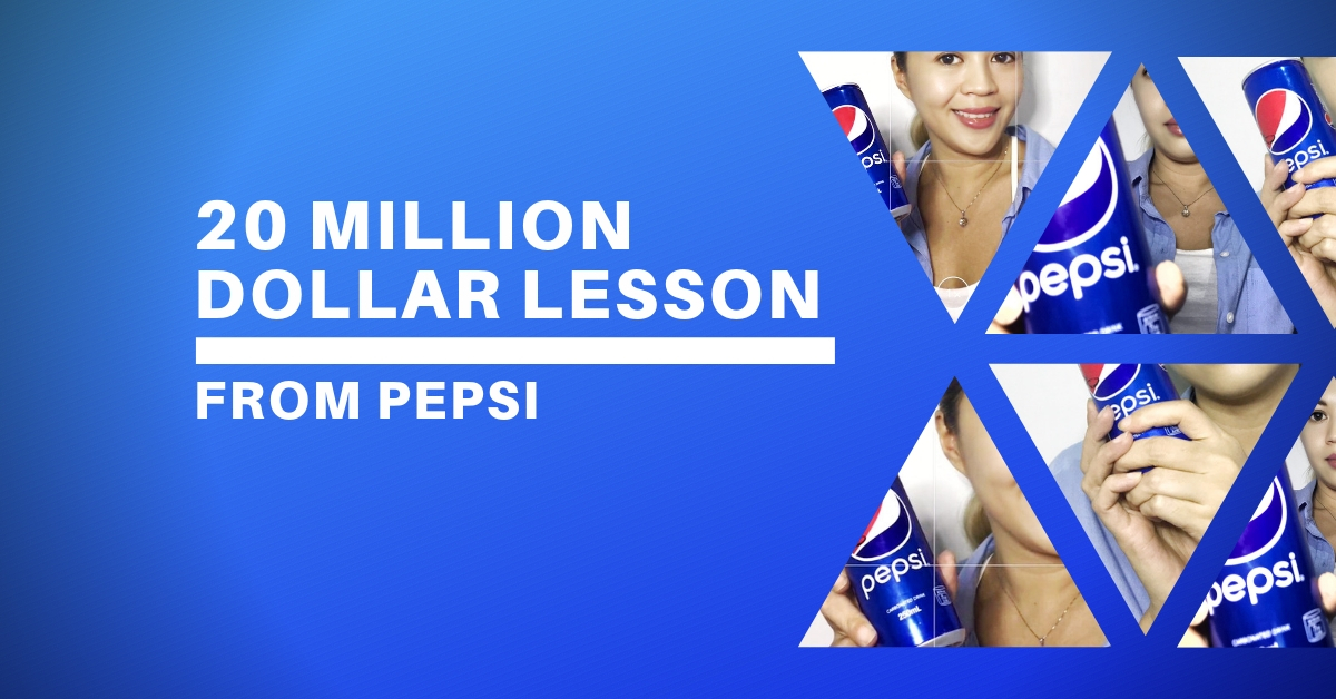 Get a 20 Million Dollar Lesson from Pepsi